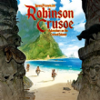 Robinson Crusoe: Adventures on the Cursed Island (2nd Edition)